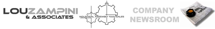 Industrial Assembly Tool News from Lou Zampini & Associates