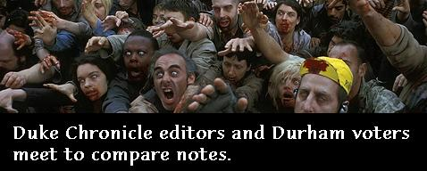 Zombies take over Durham voters and Duke editorial board