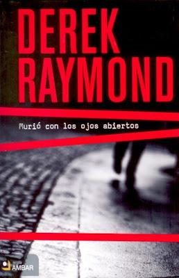novelas negras - ¿RECOMENDACIONES DE NOVELAS NEGRAS?. Derek+Raymond