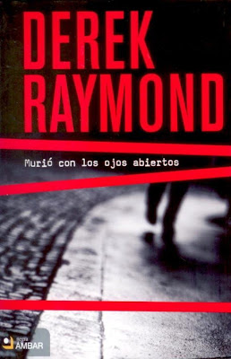 ¿RECOMENDACIONES DE NOVELAS NEGRAS?. Derek+Raymond
