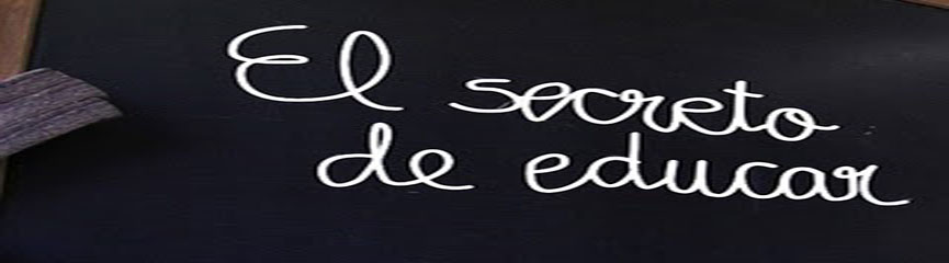 El Secreto de Educar...