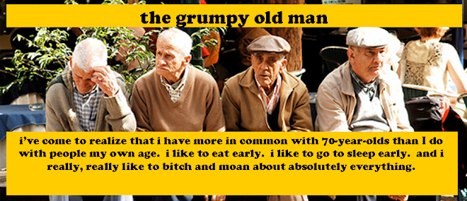 The Grumpy Old Man