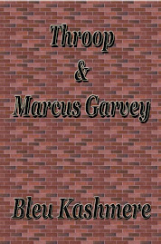 THROOP & MARCUS GARVEY