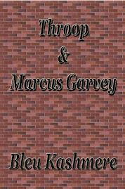 THROOP & MARCUS GARVEY