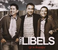 Trio Libels - Life Is Beautiful (Full Album 2010)