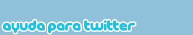 Ayuda para Twitter