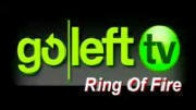 goLeft TV  Ring of Fire Radio