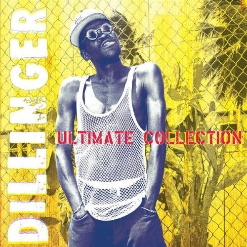 Dillinger - Ultimate Collection [Reggae]