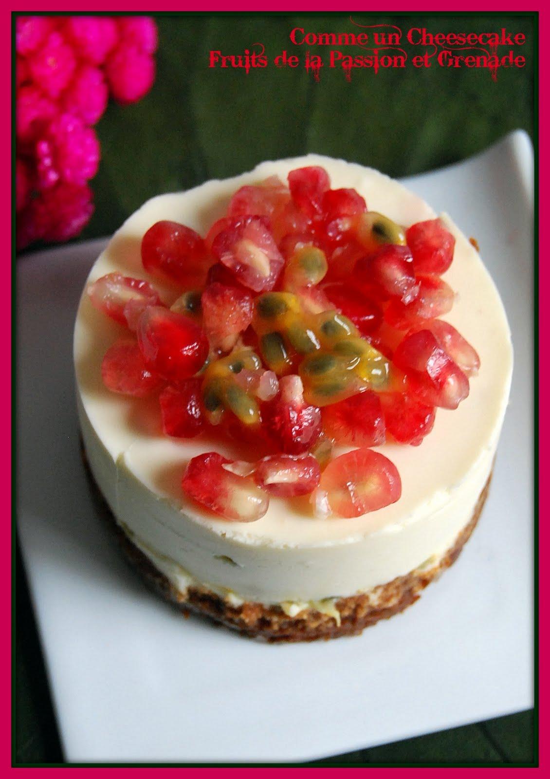 Comme un cheesecake fruit de la passion et grenade - Cheesecake fruit de la passion ...