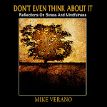 Now Available:Don't Even Think About It: Reflections on Stress and Mindfulness