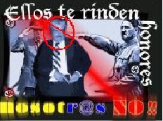 NO PORQUE HAYAS MUERTO  OLVIDAREMOS TUS CRIMENES!!!!