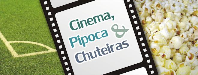 Cinema, pipoca e chuteiras