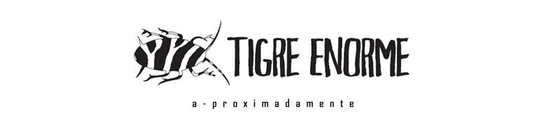 fanzine Tigre Enorme