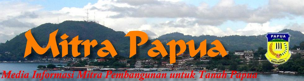 MITRA PAPUA : Media Informasi Mitra Pembangunan untuk Tanah Papua