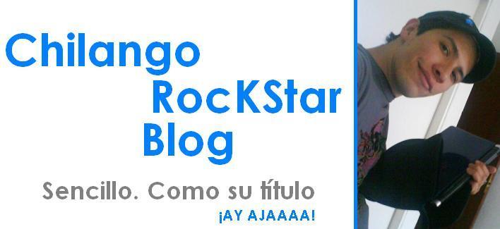 Chilango RocKStar Blog