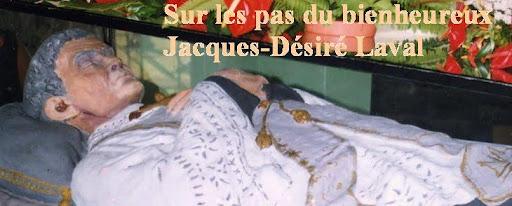Sur les pas du bienheureux Jacques-Désiré Laval (1803-1864)