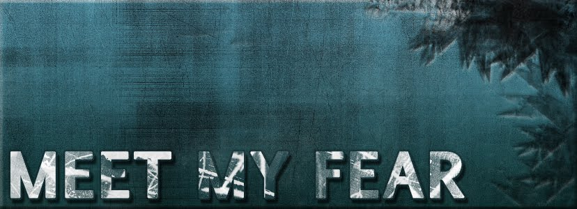 Meet My Fears