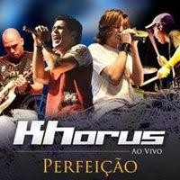 Khorus – Perfeição