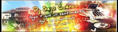 Dj Sejo Cuenca, Algo + Que un Sentimiento!!!