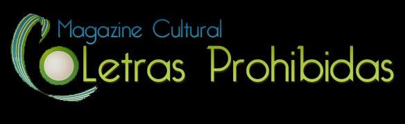 .:.PROGRAMA RADIAL: MAGAZÍN CULTURAL LETRAS PROHIBIDAS.:.