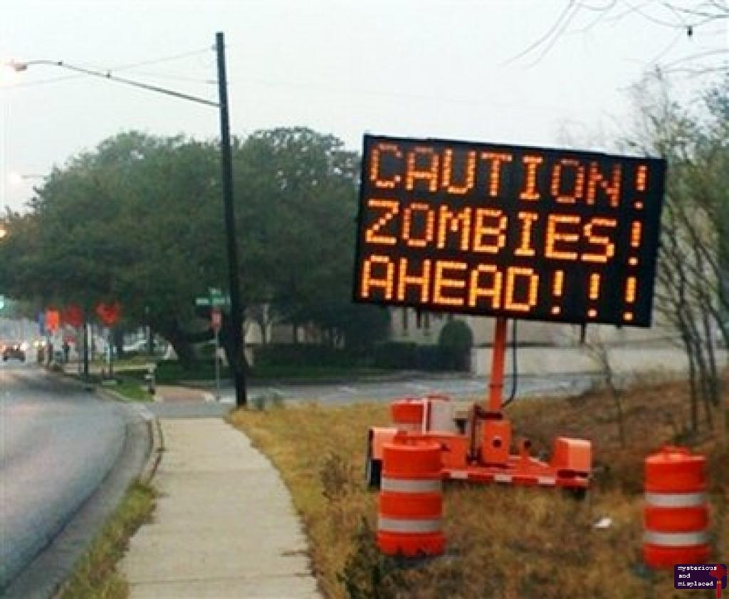 [Image: zombies+sign.jpg]