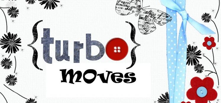 Turbo Moves