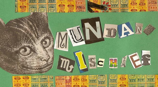 Mundane Mischief