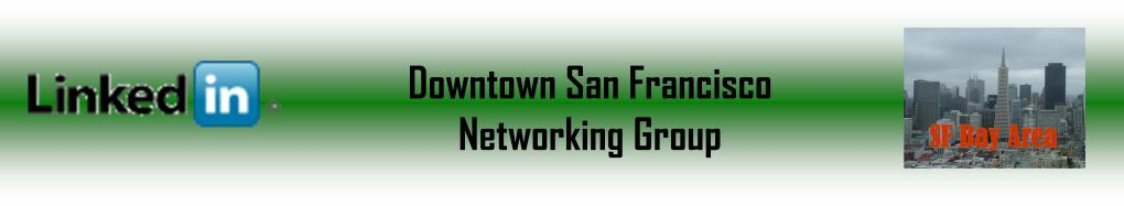 LinkedIn Downtown SF Networking Group
