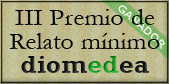Ganador del III Premio de Relato mínimo Diomedea