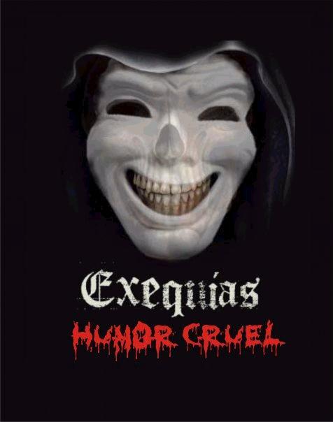 EXEQUIAS HUMOR CRUEL