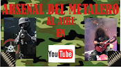 ARSENAL DEL METALERO en Youtube