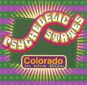 Psychedelic States - Colorado In The 60s Vol. 1