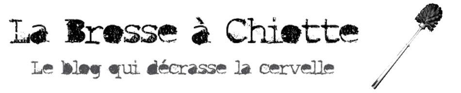 La Brosse à Chiotte
