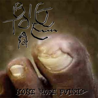 BIG TOE - None More Putrid (Demo)