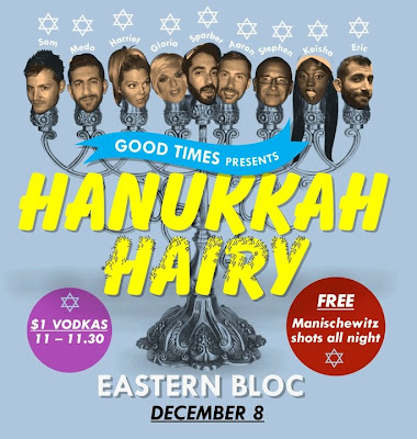 Hanukkah Hairy Party Dec 8th at Eastern Bloc (East Village NYC)