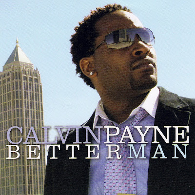 Calvin Payne - Better Man (2006)