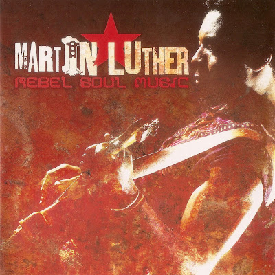 Martin Luther - Rebel Soul Music (2004)