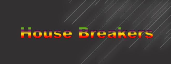House Breakers Blogspot