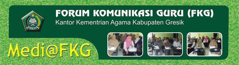 Forum Komunikasi Guru (FKG) Kantor Kementrian Agama Kabupaten Gresik