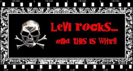 LEVI ROCKS!!!!!!
