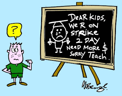 Dear kids we r on strike need more $ sorry teach