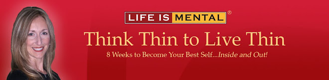 Life is Mental: Think Thin to Live Thin