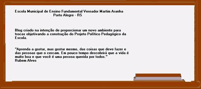EMEF Vereador Martim Aranha - Porto Alegre -RS
