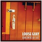 Louise Guay - Rencontre au café