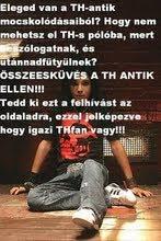 TH fan vagyok!!! :)