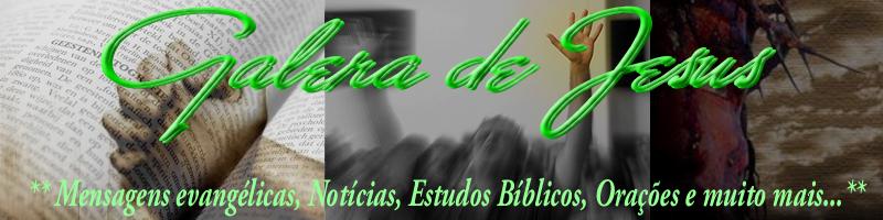 ** Galera de Jesus - Mensagens Evangélicas, Orações, Estudos Bíblicos e Muito Mais **_