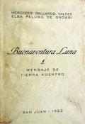 Buenaventura Luna, Mensaje de tierra adentro