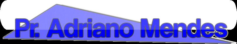 Blog Pr. Adriano Mendes