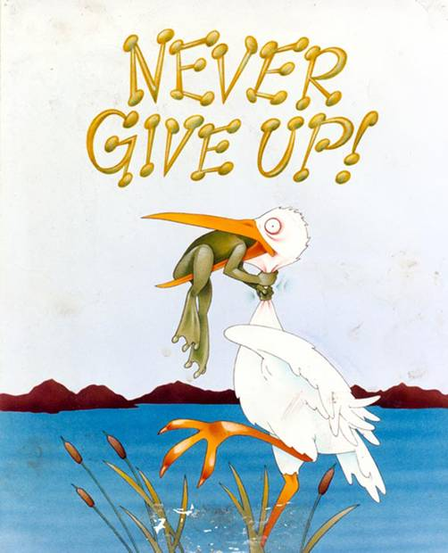 ..never give up..
