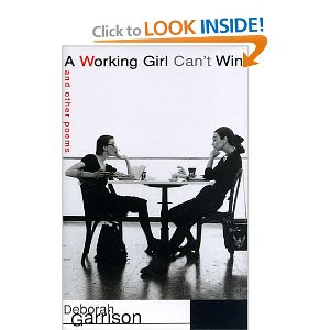 """A Working Girl Can't Win"" by Deborah Garrison"